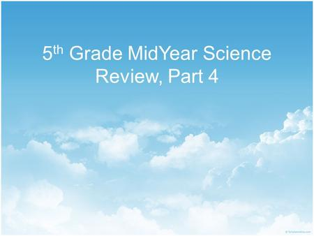 5th Grade MidYear Science Review, Part 4