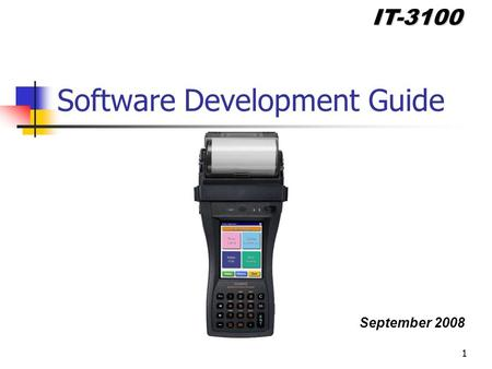 September 2008 IT-3100 11 Software Development Guide.