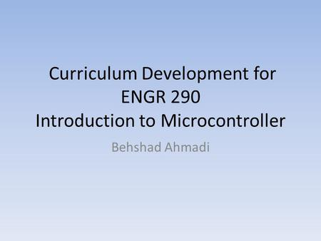 Curriculum Development for ENGR 290 Introduction to Microcontroller