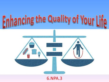 "6.NPA.3. Bellringer Describe what a ""healthy weight"" means to you. How would someone obtain and maintain a healthy weight? ( 3 – 6 sentences )"