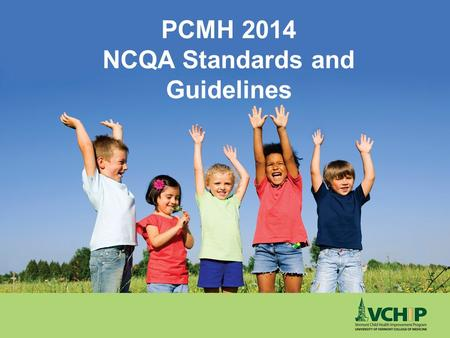 PCMH 2014 NCQA Standards and Guidelines