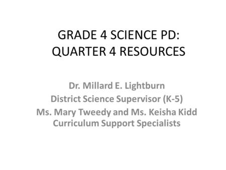 GRADE 4 SCIENCE PD: QUARTER 4 RESOURCES