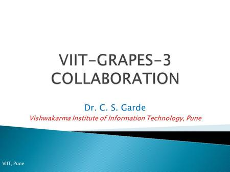 Dr. C. S. Garde Vishwakarma Institute of Information Technology, Pune VIIT, Pune.