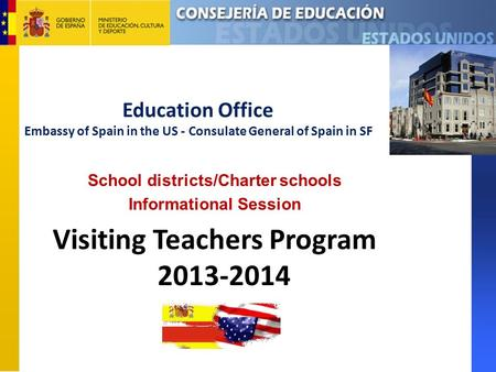 Education Office Embassy of Spain in the US - Consulate General of Spain in SF School districts/Charter schools Informational Session Visiting Teachers.