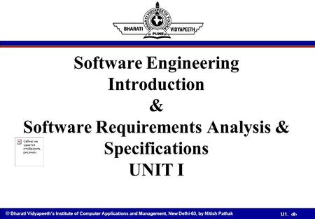 © Bharati Vidyapeeth's Institute of Computer Applications and Management, New Delhi-63, by Nitish Pathak U1. 1 Software Engineering Introduction & Software.