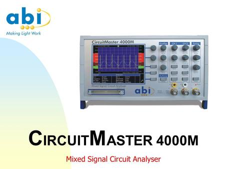 C IRCUIT M ASTER 4000M Mixed Signal Circuit Analyser.