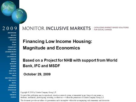Low Income Housing in India Financing Low Income Housing: Magnitude and Economics Based on a Project for NHB with support from World Bank, IFC and MSDF.
