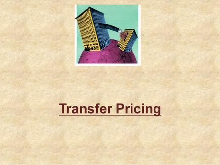 Transfer Pricing. 25-Aug-152TRANSFER PRICING S-61Shivendra Kant TewariDelhi Police S-17Chandrakant ChellaniIndian Air Force S-71Vivek DwivediMarg Limited.