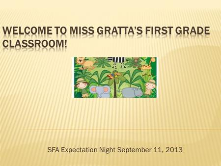 "SFA Expectation Night September 11, 2013.  The theme of our first grade classroom is ""Wild About Learning."" Our classroom reflects a safari-based theme."