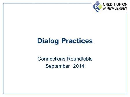 Dialog Practices Connections Roundtable September 2014.