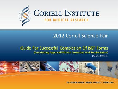 2012 Coriell Science Fair Guide For Successful Completion Of ISEF Forms (And Getting Approval Without Correction And Resubmission) (Revision B-092311)