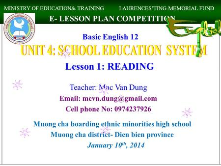 Basic English 12 Lesson 1: READING Teacher: Mac Van Dung   Cell phone No: 0974237926 Muong cha boarding ethnic minorities high.