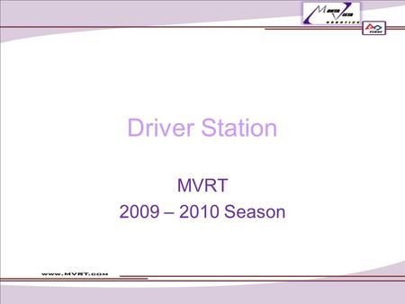 Driver Station MVRT 2009 – 2010 Season. Add information Breadboard Classmate PC USB Hub Joysticks Stop Button.