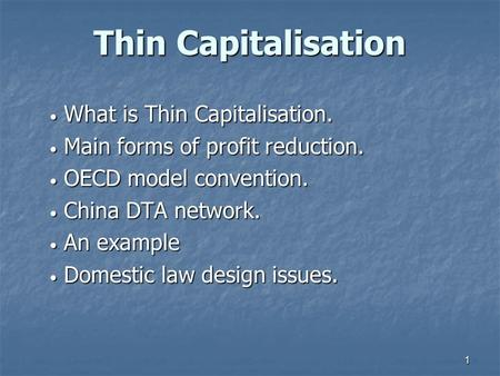 Thin Capitalisation What is Thin Capitalisation.