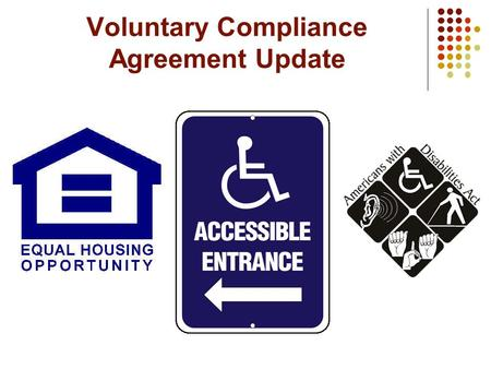 Voluntary Compliance Agreement Update. VCA: Construction Activities at Administrative Offices What we MUST do: 1. Make offices at 1441 West 25 th Street.