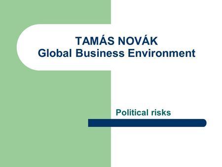 political risks in international marketing Global expansion has risks, but far more rewards  strategic risks (unwise  market entry execution), political risks (discrimination, retaliation,.