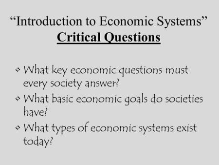 """Introduction to Economic Systems"" Critical Questions"