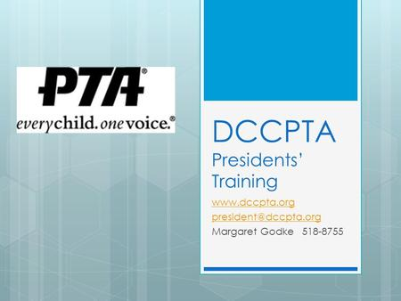 DCCPTA Presidents' Training  Margaret Godke 518-8755.