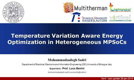 Temperature Variation Aware Energy Optimization in Heterogeneous MPSoCs Mohammadsadegh Sadri Department of Electrical, Electronic and Information Engineering.