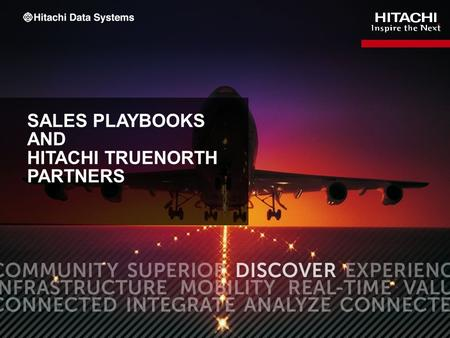 1 SALES PLAYBOOKS AND HITACHI TRUENORTH PARTNERS.