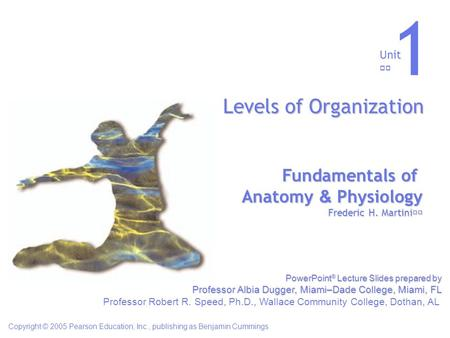 1 Levels of Organization Fundamentals of Anatomy & Physiology Unit