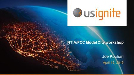 NTIA/FCC Model City workshop Joe Kochan April 15, 2015.