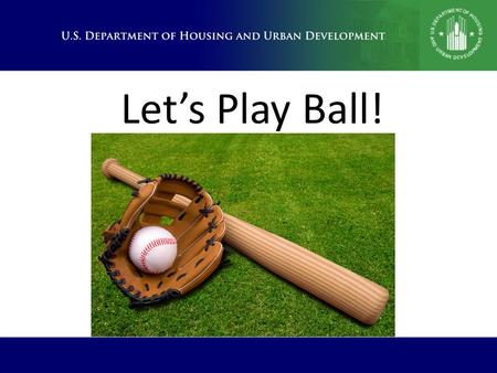 Let's Play Ball!. Batting Order 1. Headquarters Batter Up!  Office of Asset Management and Portfolio Oversight (OAMPO) Organizational Chart 2. Outfield.