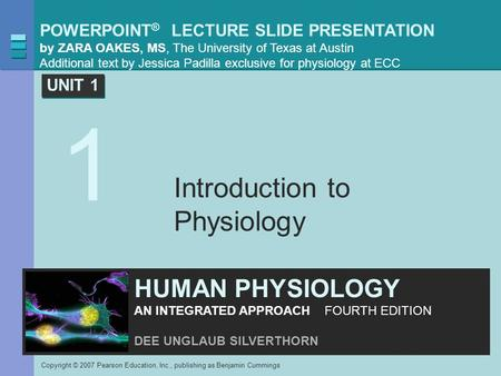 POWERPOINT ® LECTURE SLIDE PRESENTATION by ZARA OAKES, MS, The University of Texas at Austin Additional text by Jessica Padilla exclusive for physiology.