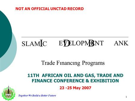 NOT AN OFFICIAL UNCTAD RECORD Together We Build a Better Future