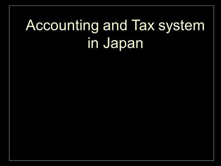 Accounting and Tax system in Japan. CEO / Yasunari Kuno & Company Profile CEO/ Yasunari Kuno - Japanese CPA- 1965 Born in Aichi Prefecture 1989 Graduated.