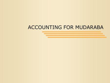 ACCOUNTING FOR MUDARABA