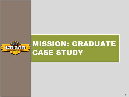1 MISSION: GRADUATE CASE STUDY. 2 SHARED COMMUNITY VISION.