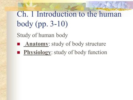 Ch. 1 Introduction to the human body (pp. 3-10)