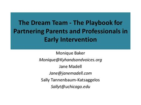 The Dream Team - The Playbook for Partnering Parents and Professionals in Early Intervention Monique Baker Jane Madell