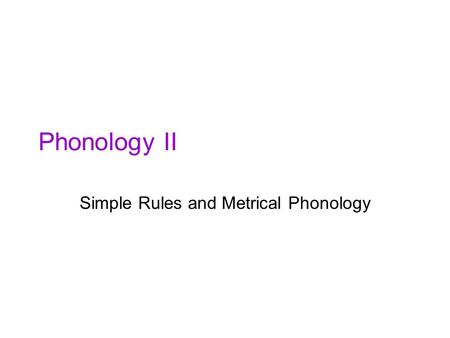 Simple Rules and Metrical Phonology