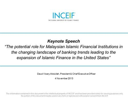 "© 2012 INCEIF Keynote Speech ""The potential role for Malaysian Islamic Financial Institutions in the changing landscape of banking trends leading to the."