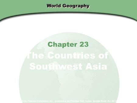 The Countries of Southwest Asia Chapter 23 World Geography