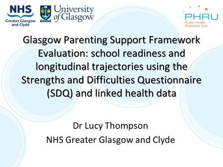 Glasgow Parenting Support Framework Evaluation: school readiness and longitudinal trajectories using the Strengths and Difficulties Questionnaire (SDQ)