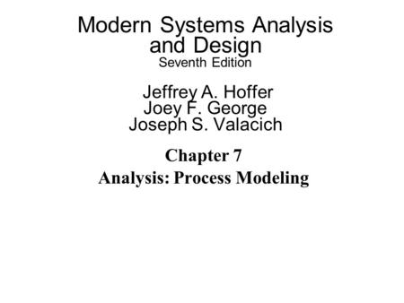 process modeling in system analysis and design Haydn thomas is an instructor, consultant, and speaker haydn has over 20 years of real-world experience using pragmatic approaches in portfolio, program and project management, business analysis.