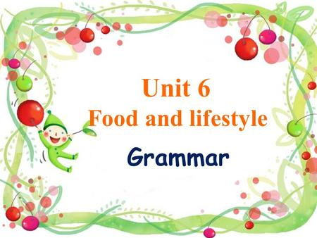 Unit 6 Food and lifestyle Grammar. 可数与不可数名词 A countable noun refers to something we can count. An uncountable noun refers to something we cannot count.