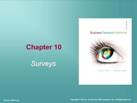 Chapter 10 Surveys McGraw-Hill/Irwin Copyright © 2011 by The McGraw-Hill Companies, Inc. All Rights Reserved.