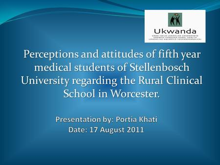 Perceptions and attitudes of fifth year medical students of Stellenbosch University regarding the Rural Clinical School in Worcester.