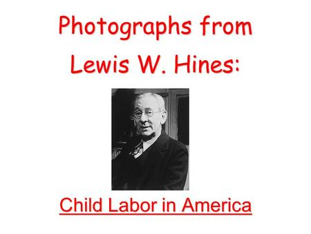 Photographs from Lewis W. Hines: Child Labor in America.
