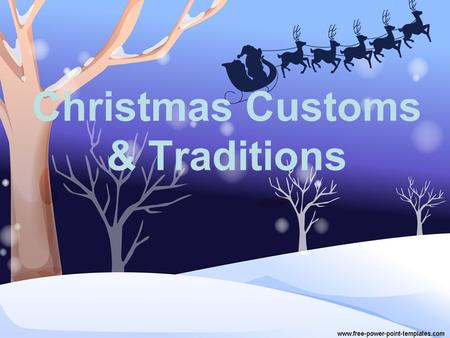 Christmas Customs & Traditions. The Christmas Tree The tradition of the Christmas tree in Protestant countries was attributed to Martin Luther. In Catholic.