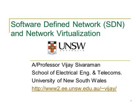 Software Defined Network (SDN) and Network Virtualization