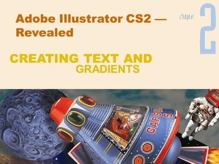 Adobe Illustrator CS2 — Revealed GRADIENTS CREATING TEXT AND.