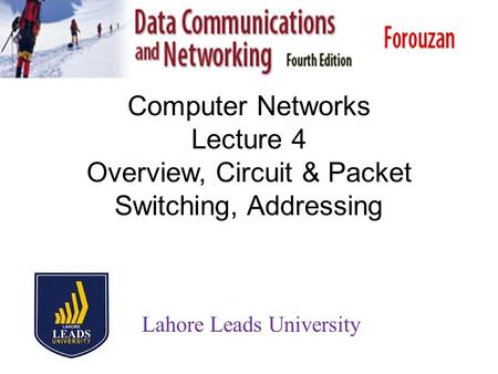 Overview, Circuit & Packet Switching, Addressing
