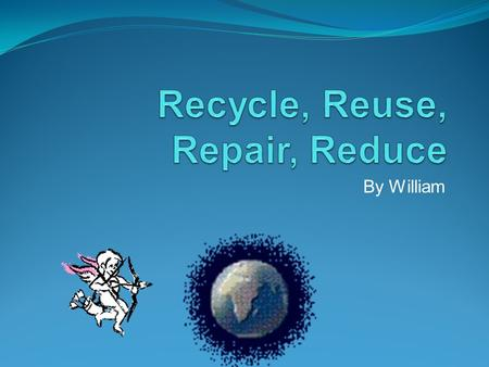 By William You can recycle bottles, plastic, boxes, broken computers, IF you have finished a coke bottle you can recycle it and that can happen with.
