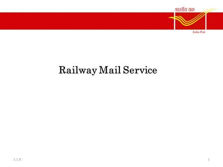 Railway Mail Service 11.1.B. What is RMS? Introduction - Mail office as a place of operations where operations are conducted through a set of officials.