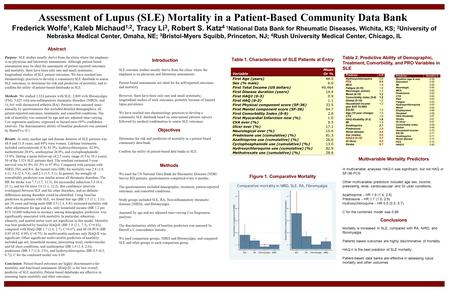 Assessment of Lupus (SLE) Mortality in a Patient-Based Community Data Bank Frederick Wolfe 1, Kaleb Michaud 1,2, Tracy Li 3, Robert S. Katz 4 1 National.
